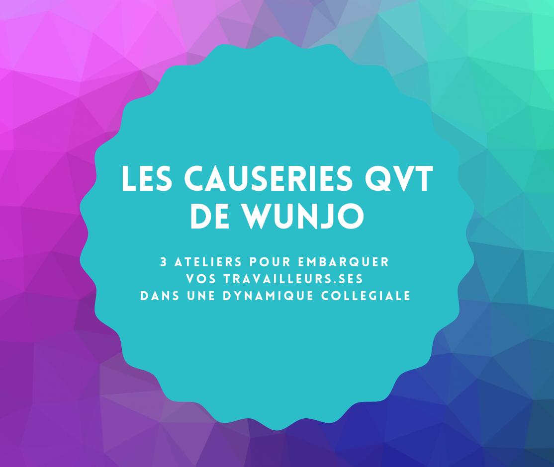 LES CAUSERIES QVT DE WUNJO